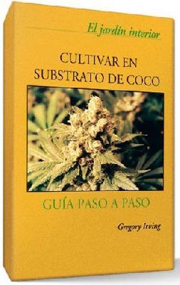 Libro Cultivar En Sustrato De Coco Gregory Irving