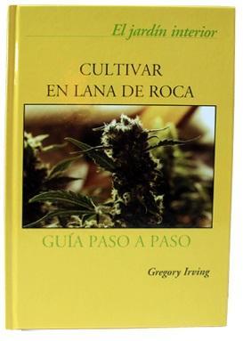 Libro Cultivar En Lana De Roca De Gregory Irving